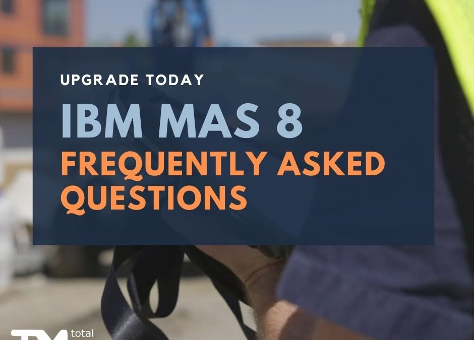 IBM MAS 8 Frequently Asked Questions